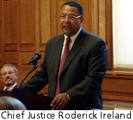 Chief Justice Roderick L. Ireland