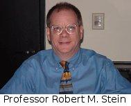 Professor Robert M Stein