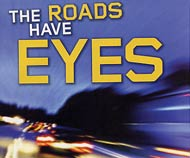 Roads have eyes