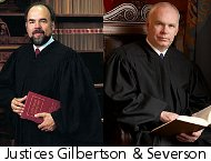 Justices Gilbertson and Severson